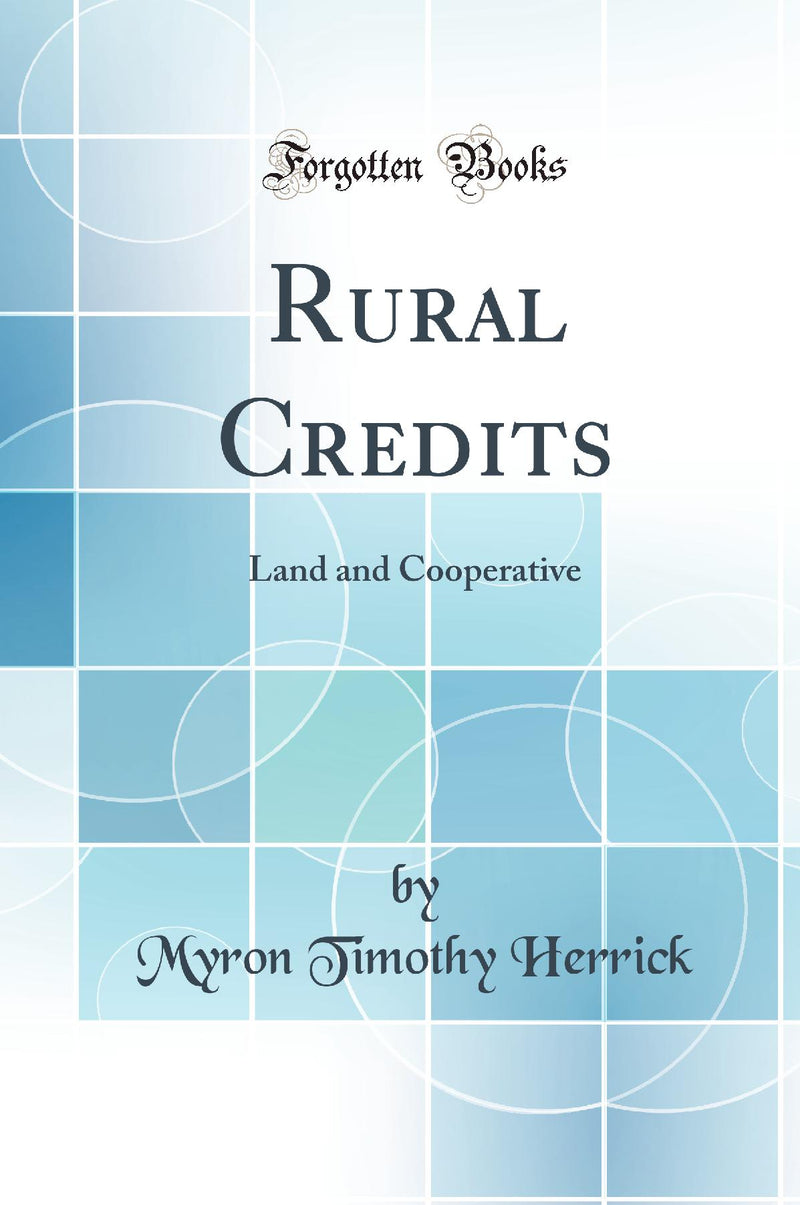 Rural Credits: Land and Cooperative (Classic Reprint)