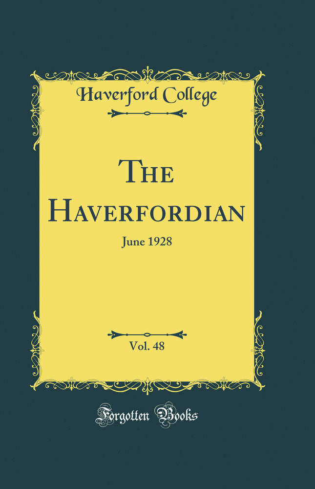 The Haverfordian, Vol. 48: June 1928 (Classic Reprint)