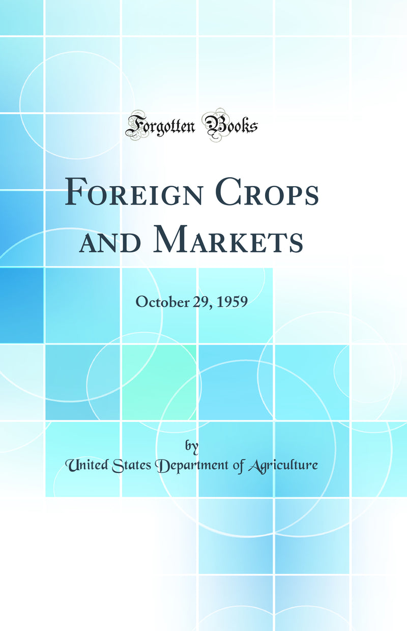 Foreign Crops and Markets: October 29, 1959 (Classic Reprint)