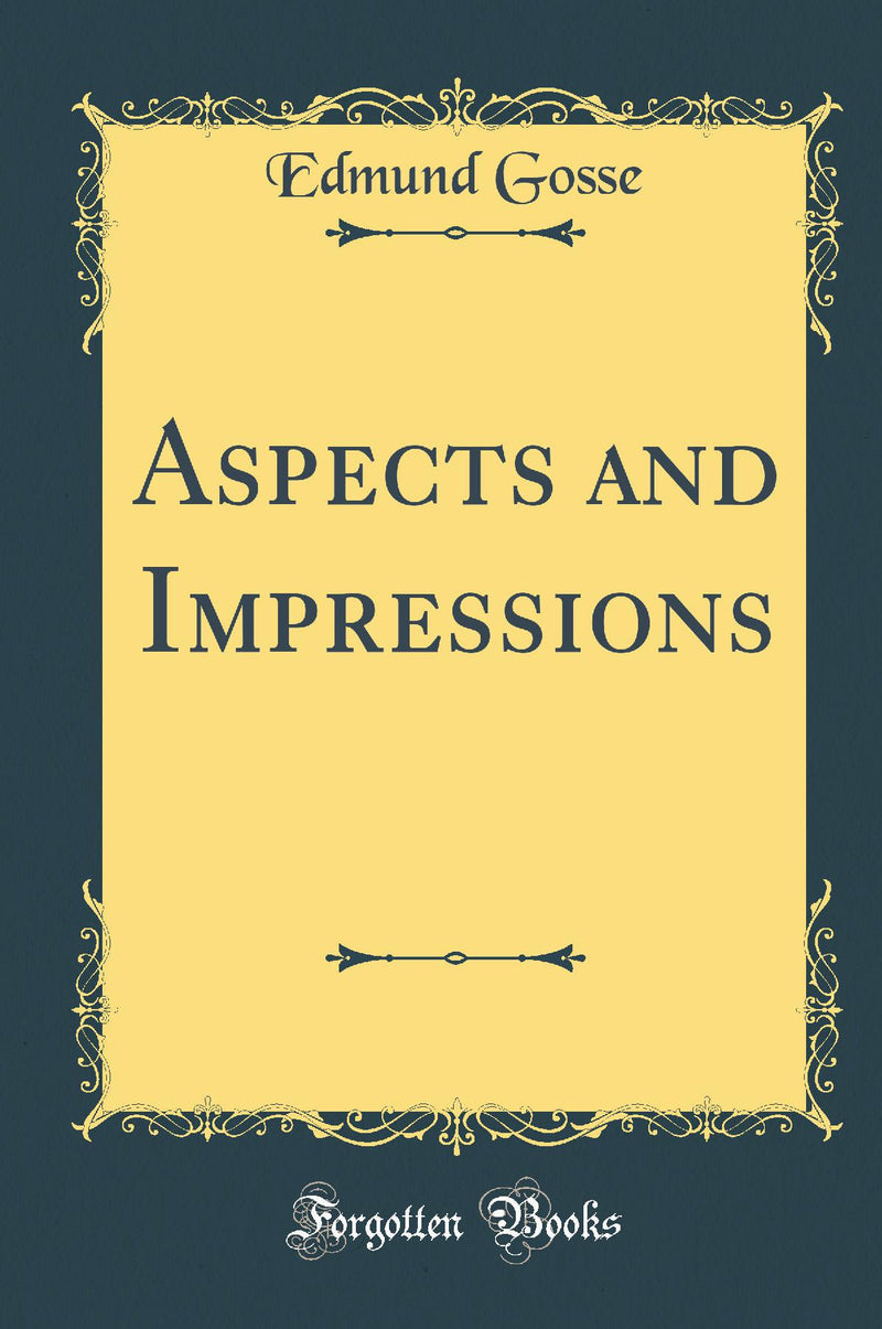 Aspects and Impressions (Classic Reprint)