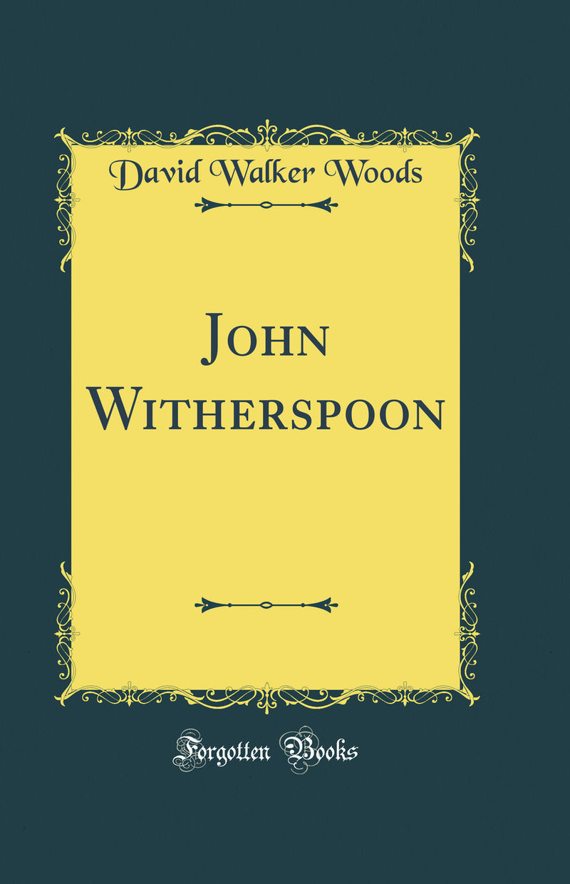 John Witherspoon (Classic Reprint)