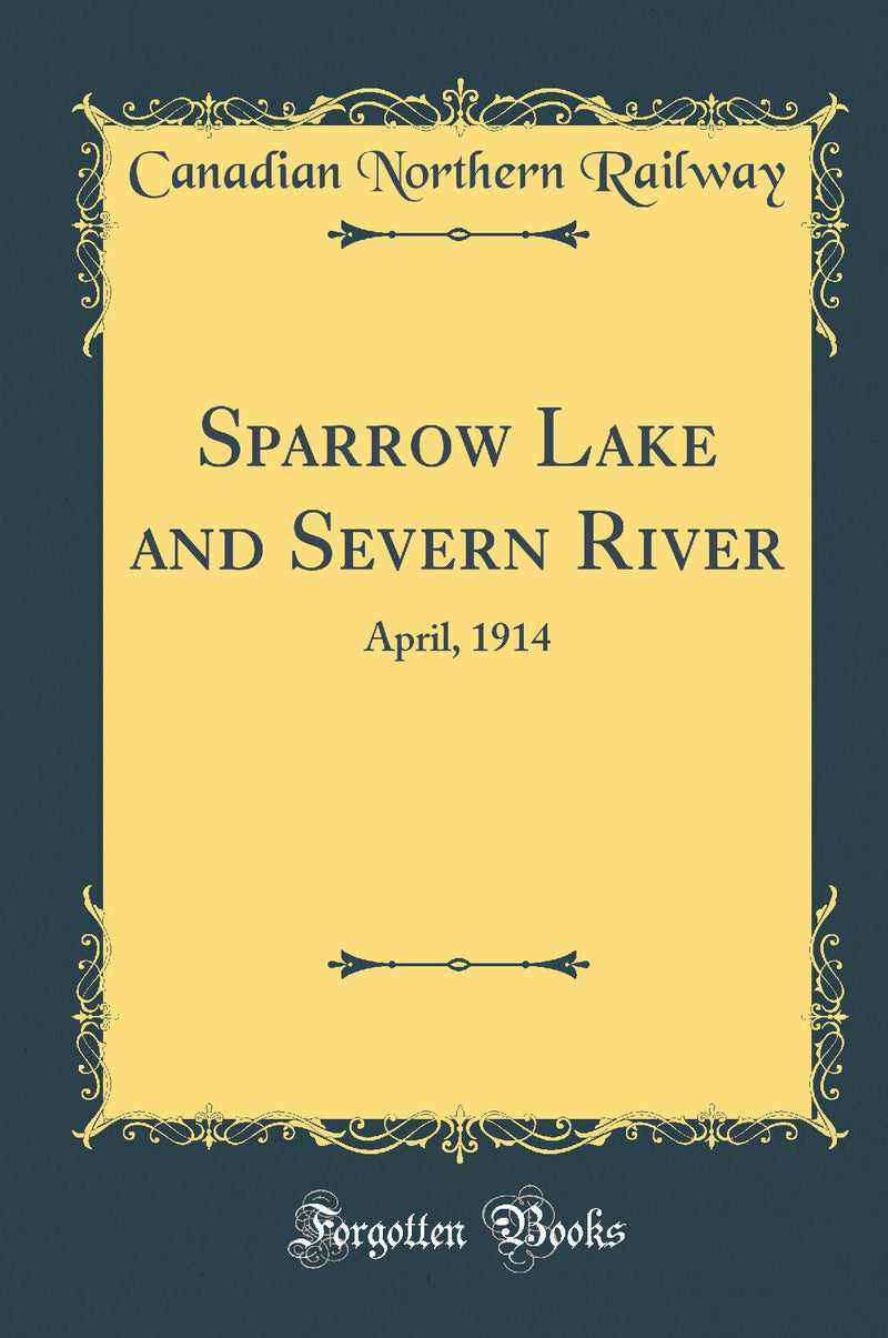Sparrow Lake and Severn River: April, 1914 (Classic Reprint)