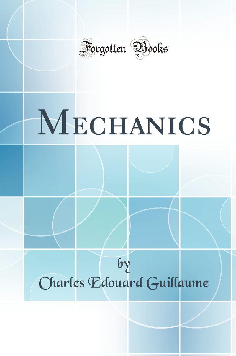 Mechanics (Classic Reprint)