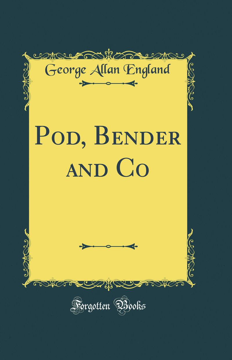 Pod, Bender and Co (Classic Reprint)