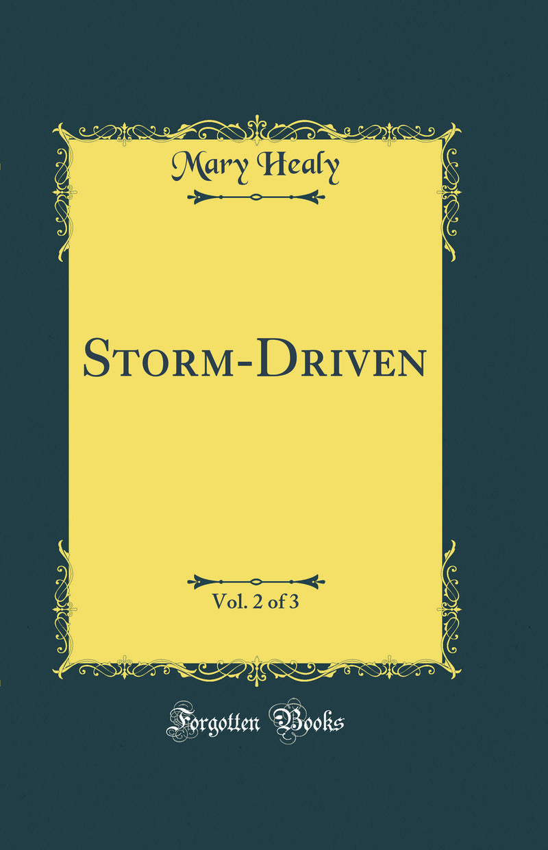 Storm-Driven, Vol. 2 of 3 (Classic Reprint)