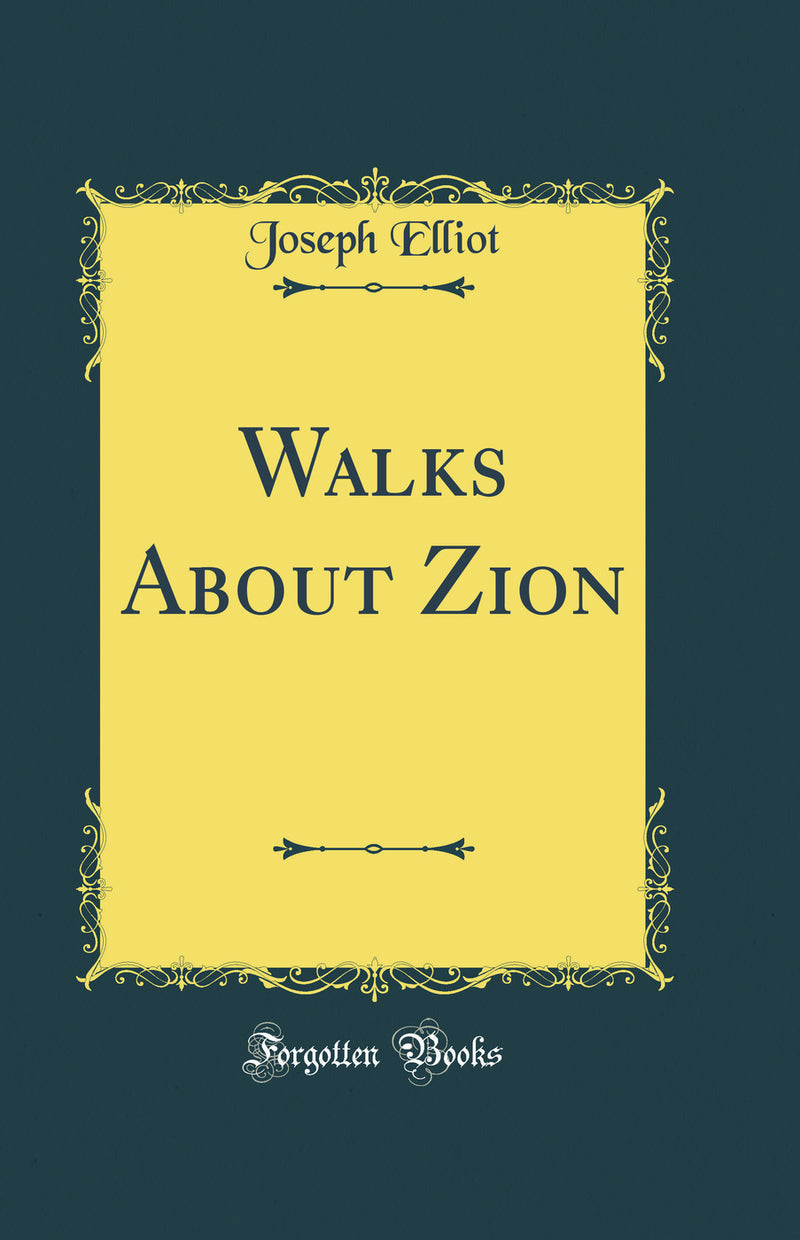 Walks About Zion (Classic Reprint)