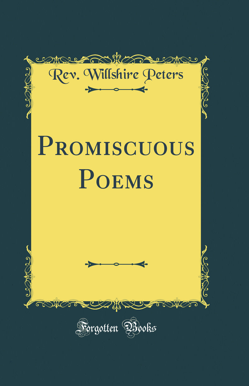 Promiscuous Poems (Classic Reprint)