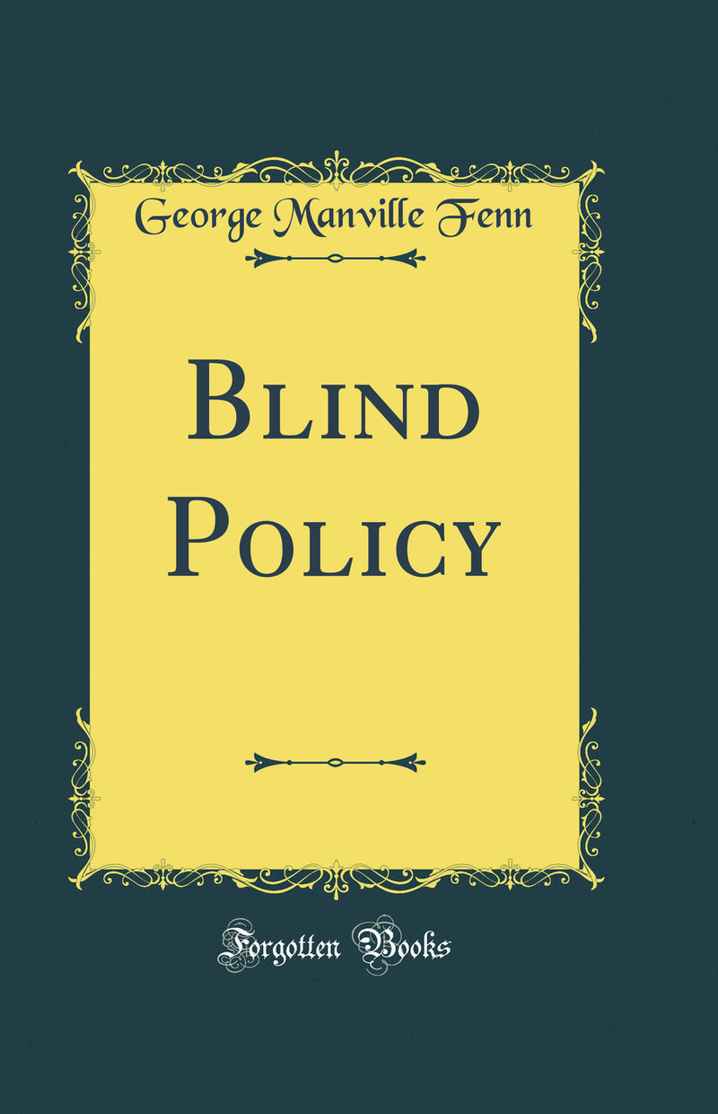 Blind Policy (Classic Reprint)