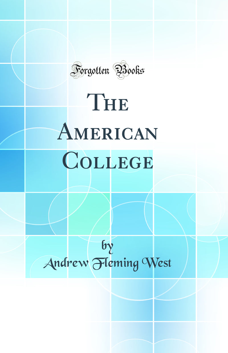 The American College (Classic Reprint)