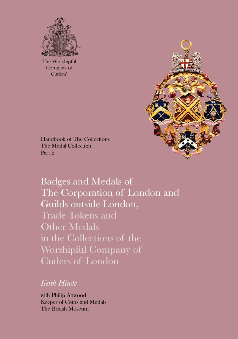 Badges and Medals of The Corporation of London and Guilds outside London, Part 2 - Trade Tokens and Other Medals in the Collections of the Worshipful Company of Cutlers of London