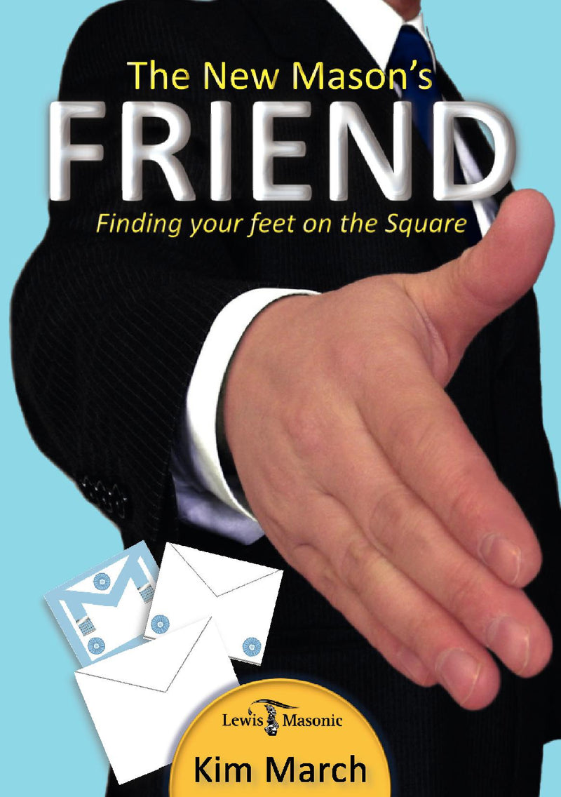 The New Mason's Friend: Finding Your Feet on the Square