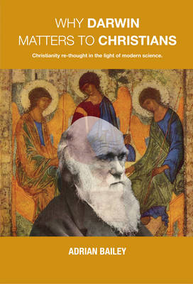 WHY DARWIN MATTERS TO CHRISTIANS
