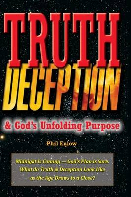 Truth, Deception & God?s Unfolding Purpose