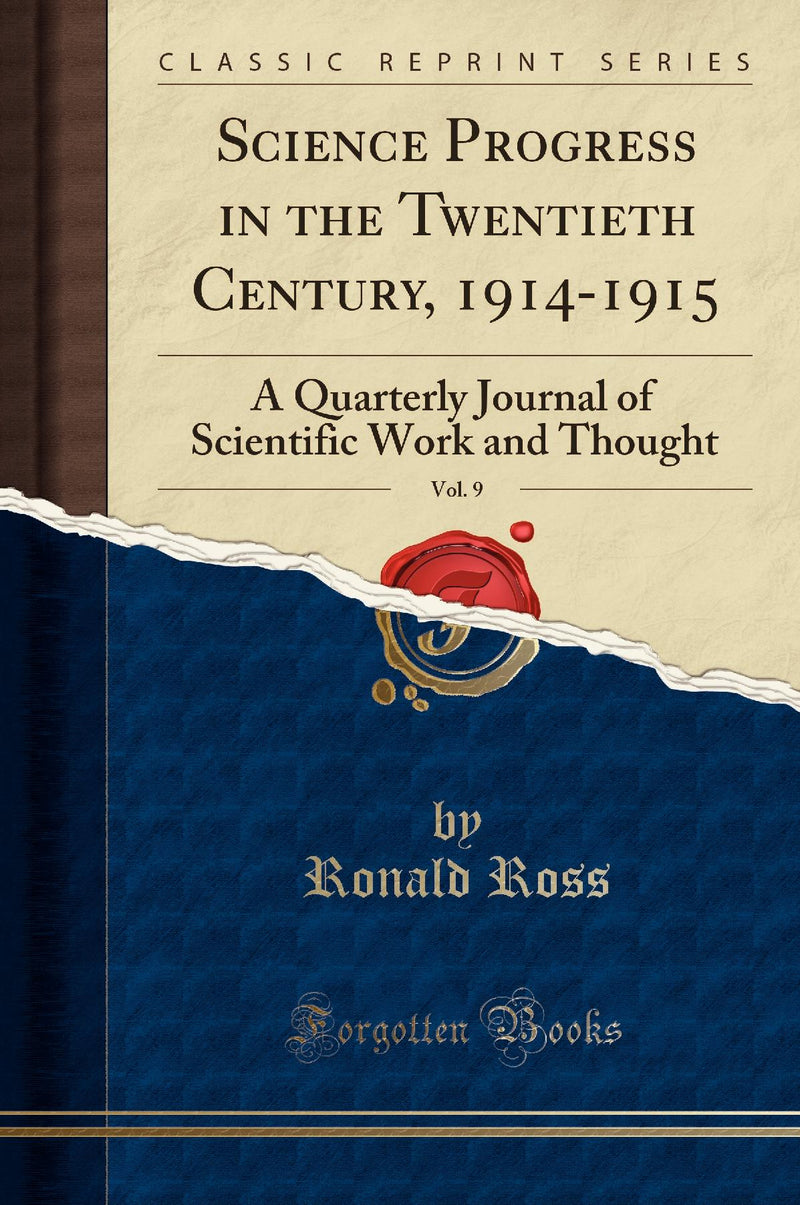 Science Progress in the Twentieth Century, 1914-1915, Vol. 9: A Quarterly Journal of Scientific Work and Thought (Classic Reprint)