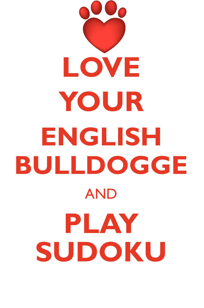 LOVE YOUR ENGLISH BULLDOGGE AND PLAY SUDOKU OLDE ENGLISH BULLDOGGE SUDOKU LEVEL 1 of 15