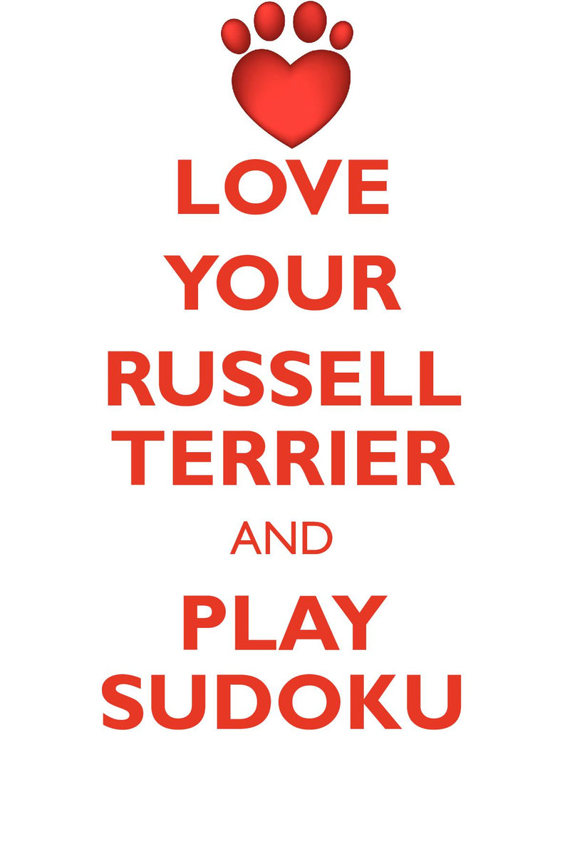 LOVE YOUR RUSSELL TERRIER AND PLAY SUDOKU PARSON RUSSELL TERRIER SUDOKU LEVEL 1 of 15