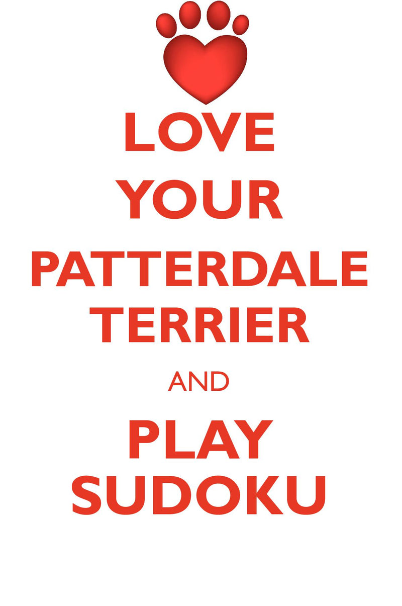 LOVE YOUR PATTERDALE TERRIER AND PLAY SUDOKU PATTERDALE TERRIER SUDOKU LEVEL 1 of 15