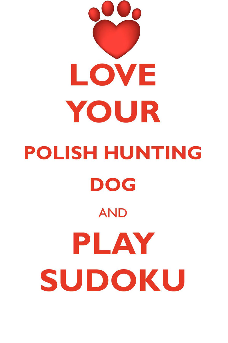 LOVE YOUR POLISH HUNTING DOG AND PLAY SUDOKU POLISH HUNTING DOG SUDOKU LEVEL 1 of 15