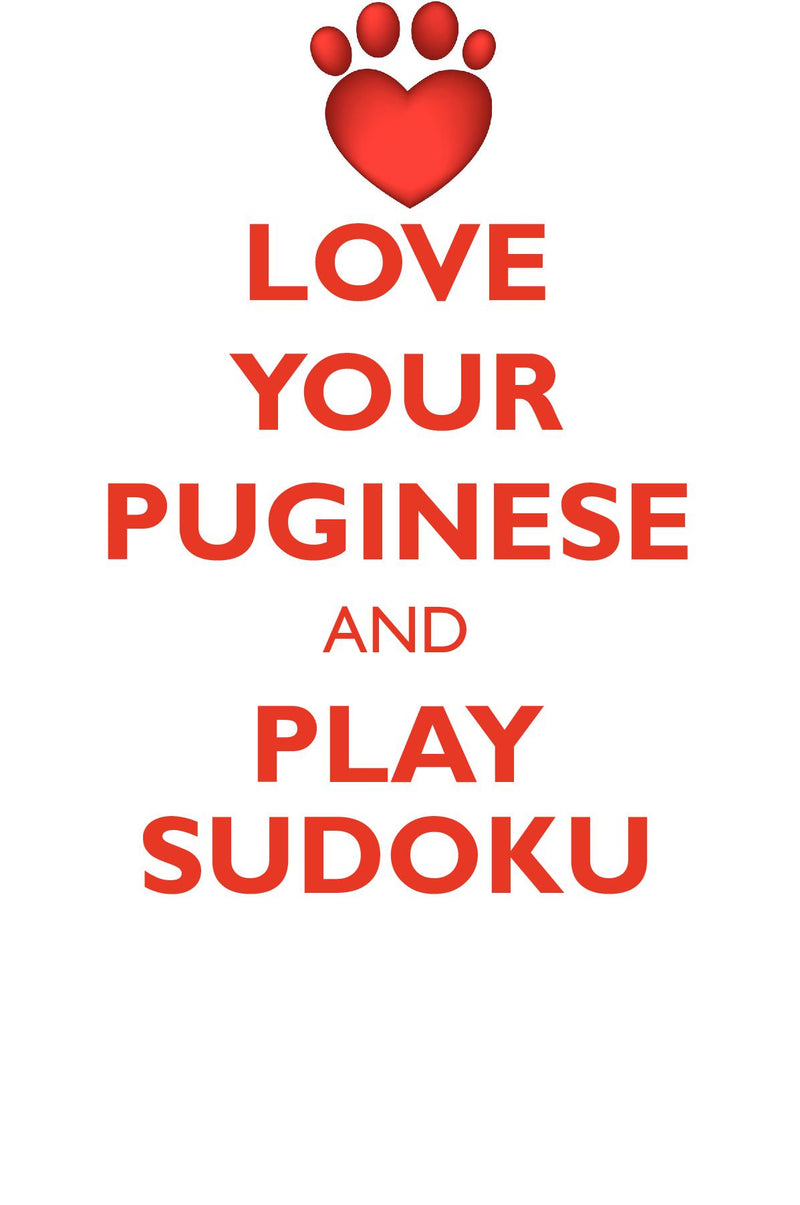 LOVE YOUR PUGINESE AND PLAY SUDOKU PUGINESE SUDOKU LEVEL 1 of 15