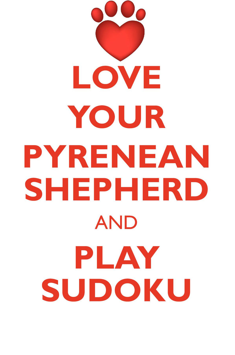 LOVE YOUR PYRENEAN SHEPHERD AND PLAY SUDOKU PYRENEAN SHEPHERD SUDOKU LEVEL 1 of 15