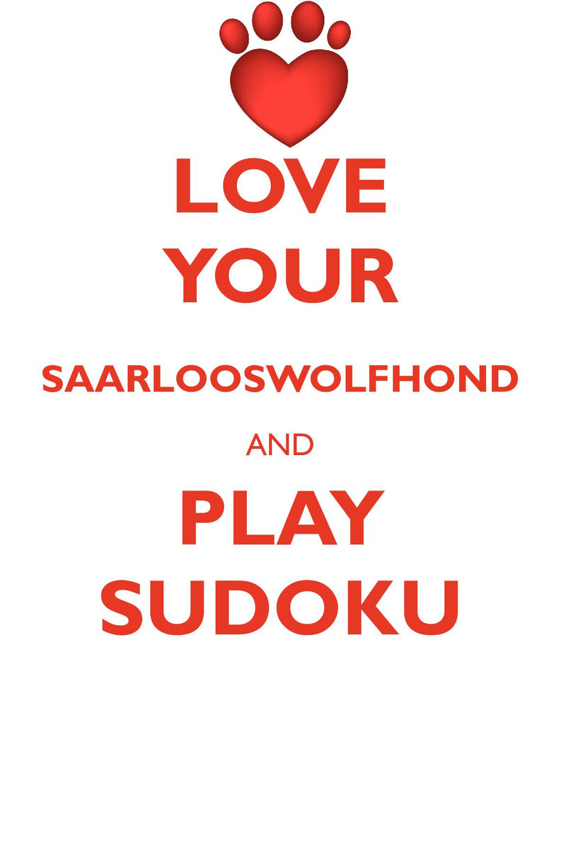 LOVE YOUR SAARLOOSWOLFHOND AND PLAY SUDOKU SAARLOOSWOLFHOND SUDOKU LEVEL 1 of 15
