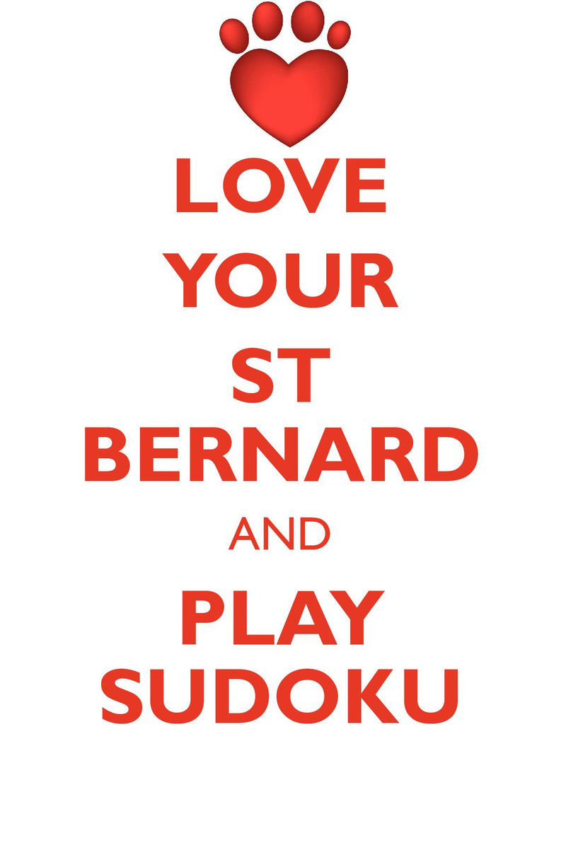 LOVE YOUR ST BERNARD AND PLAY SUDOKU SAINT BERNARD DOG SUDOKU LEVEL 1 of 15