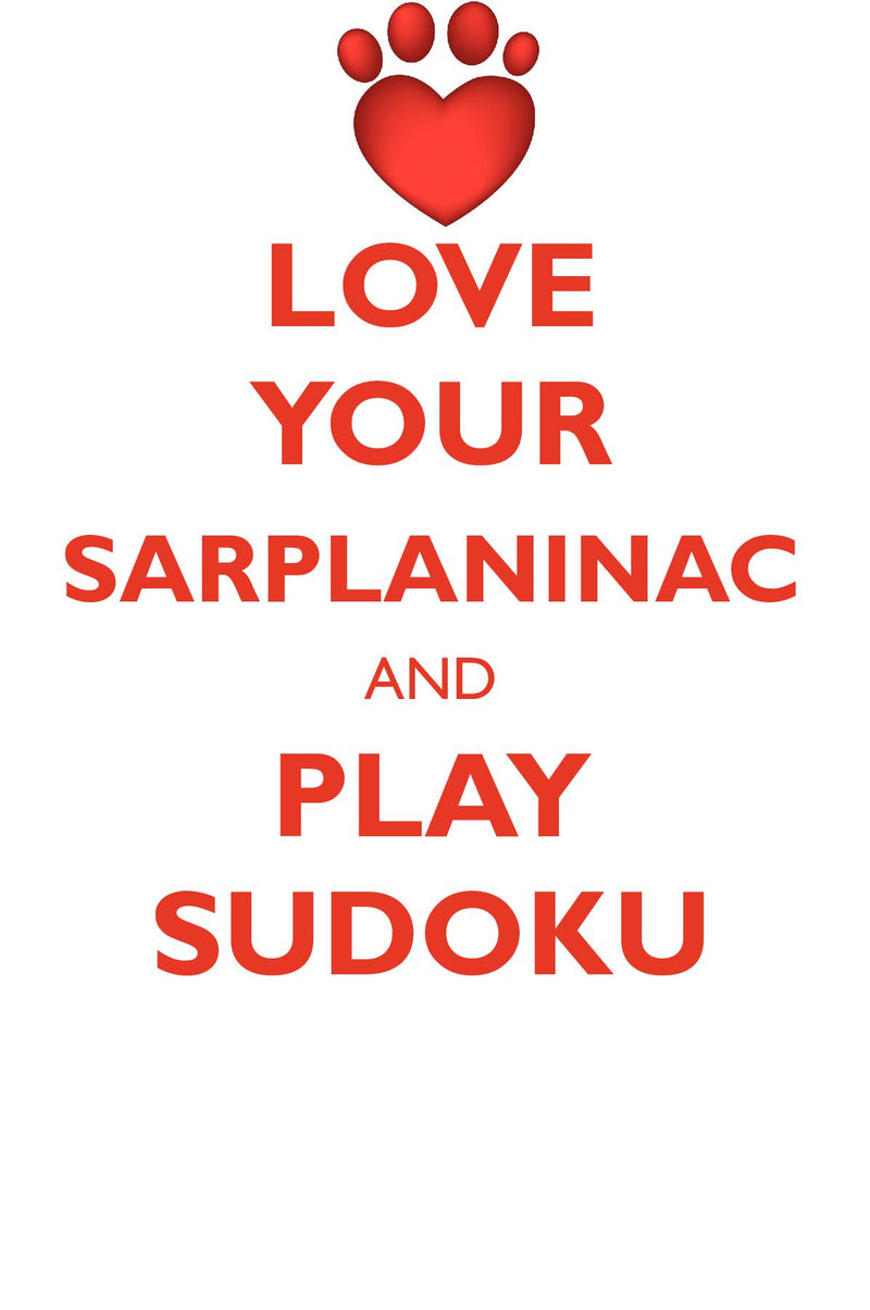 LOVE YOUR SARPLANINAC AND PLAY SUDOKU SARPLANINAC SUDOKU LEVEL 1 of 15