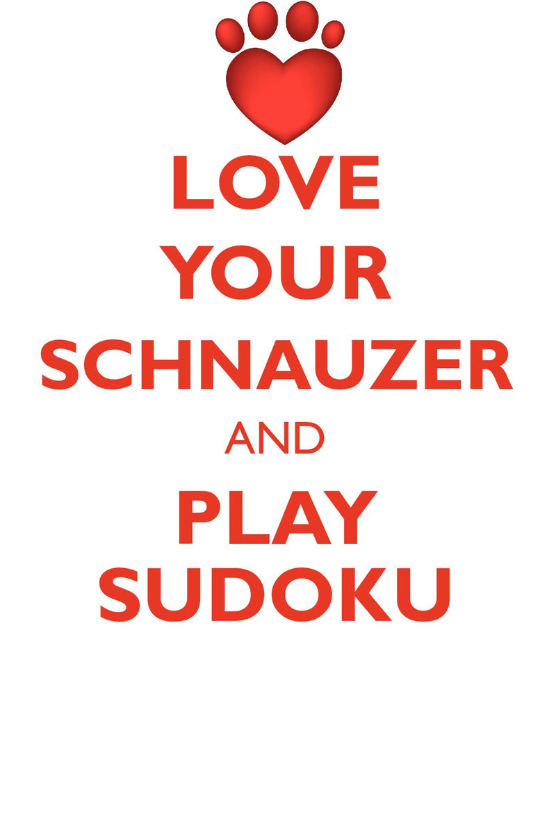 LOVE YOUR SCHNAUZER AND PLAY SUDOKU SCHNAUZER SUDOKU LEVEL 1 of 15