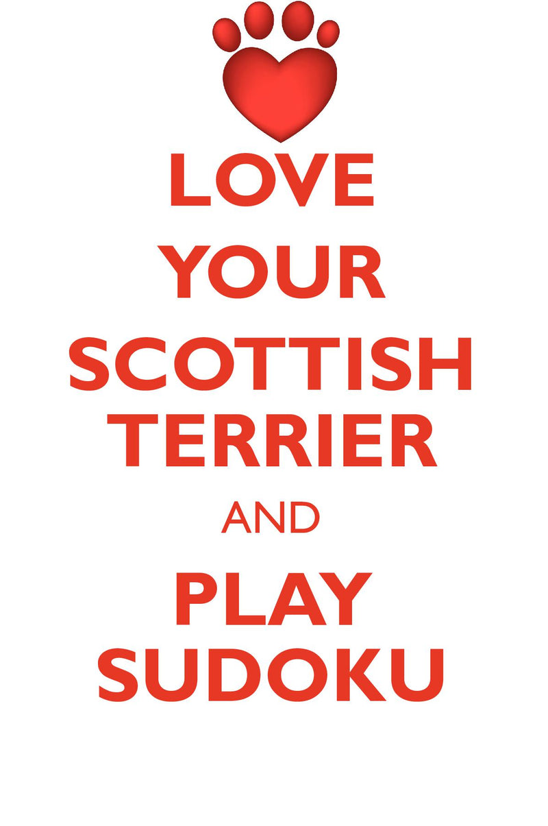 LOVE YOUR SCOTTISH TERRIER AND PLAY SUDOKU SCOTTISH TERRIER SUDOKU LEVEL 1 of 15