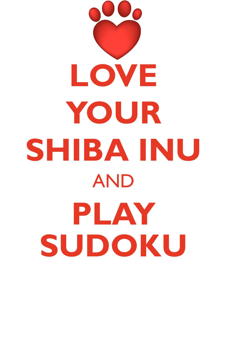 LOVE YOUR SHIBA INU AND PLAY SUDOKU SHIBA INU SUDOKU LEVEL 1 of 15
