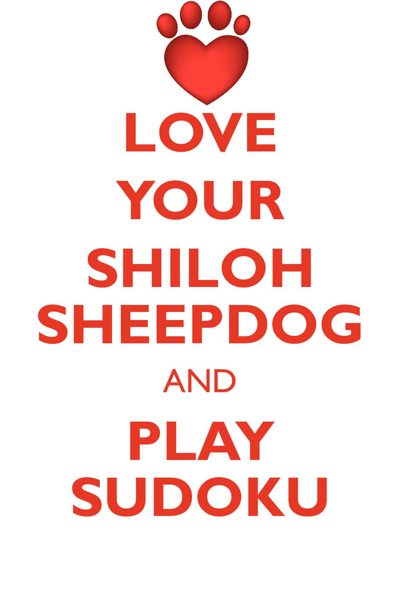LOVE YOUR SHILOH SHEEPDOG AND PLAY SUDOKU SHILOH SHEEPDOG SUDOKU LEVEL 1 of 15