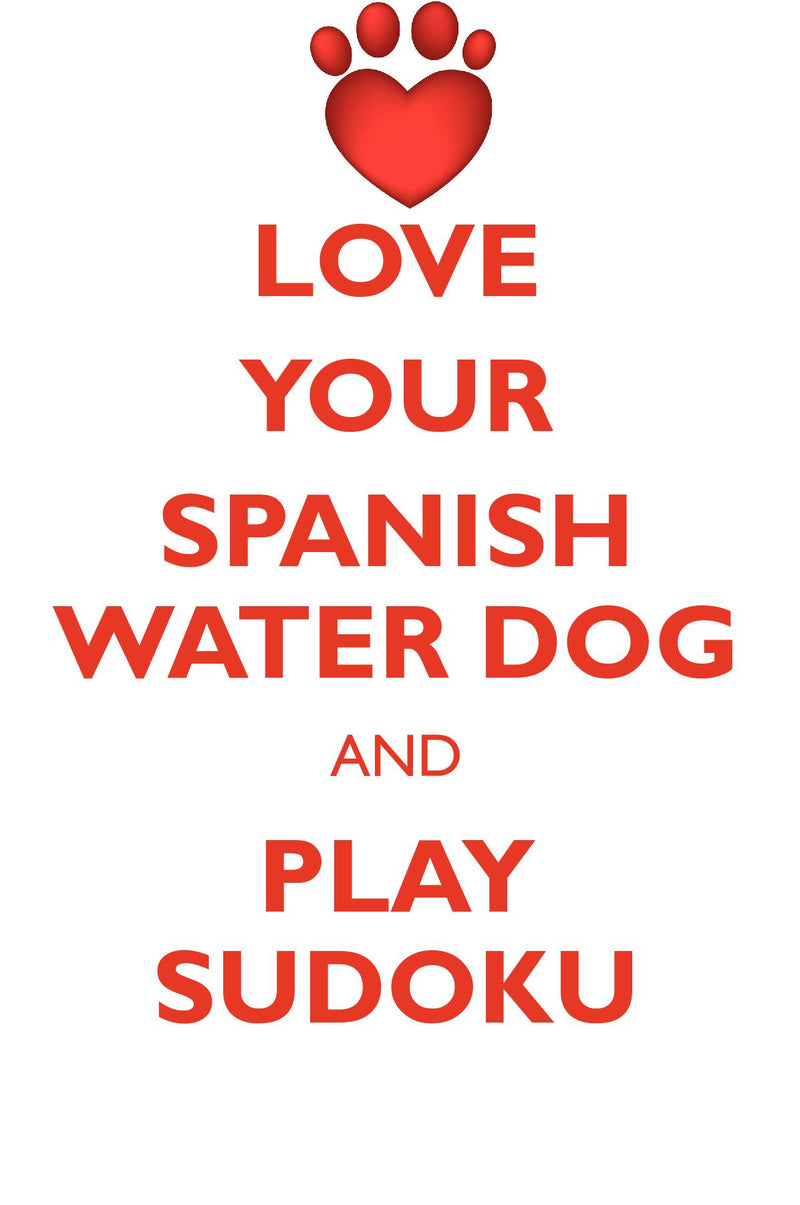 LOVE YOUR SPANISH WATER DOG AND PLAY SUDOKU SPANISH WATER DOG SUDOKU LEVEL 1 of 15