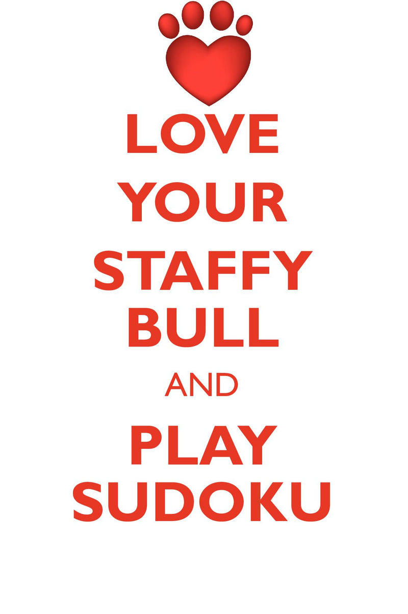 LOVE YOUR STAFFY BULL AND PLAY SUDOKU STAFFORDSHIRE BULL TERRIER SUDOKU LEVEL 1 of 15