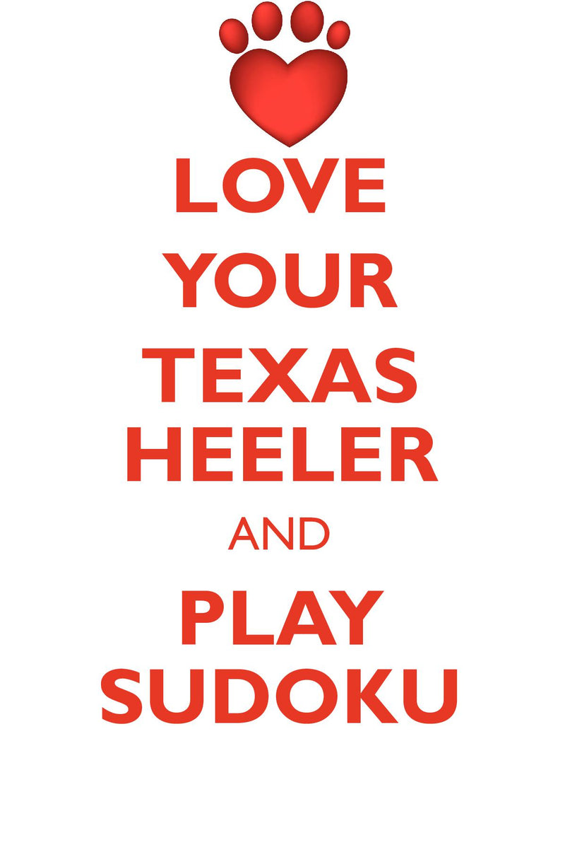 LOVE YOUR TEXAS HEELER AND PLAY SUDOKU TEXAS HEELER SUDOKU LEVEL 1 of 15