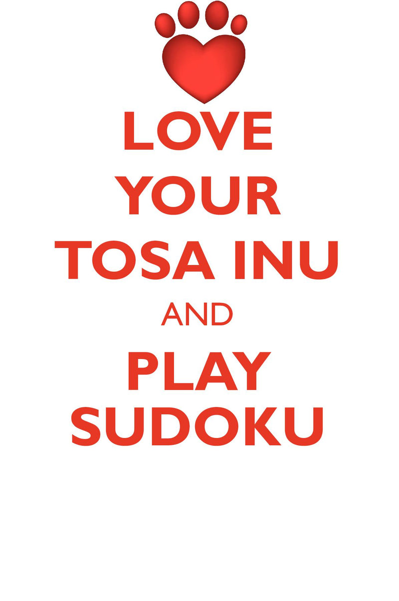 LOVE YOUR TOSA INU AND PLAY SUDOKU TOSA INU SUDOKU LEVEL 1 of 15