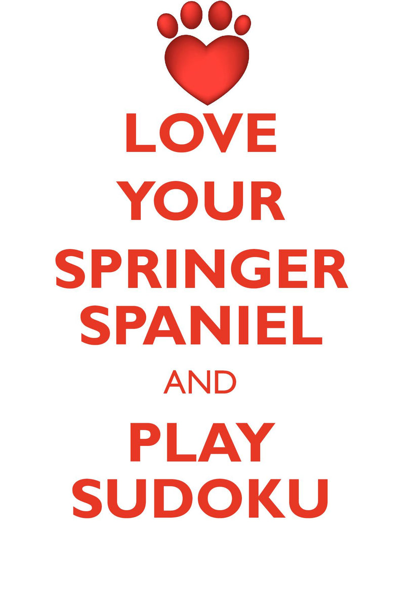 LOVE YOUR SPRINGER SPANIEL AND PLAY SUDOKU WELSH SPRINGER SPANIEL SUDOKU LEVEL 1 of 15