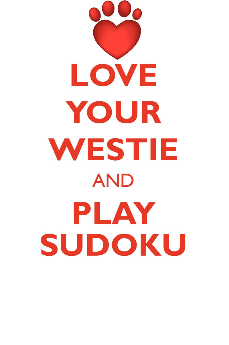 LOVE YOUR WESTIE AND PLAY SUDOKU WEST HIGHLAND WHITE TERRIER SUDOKU LEVEL 1 of 15