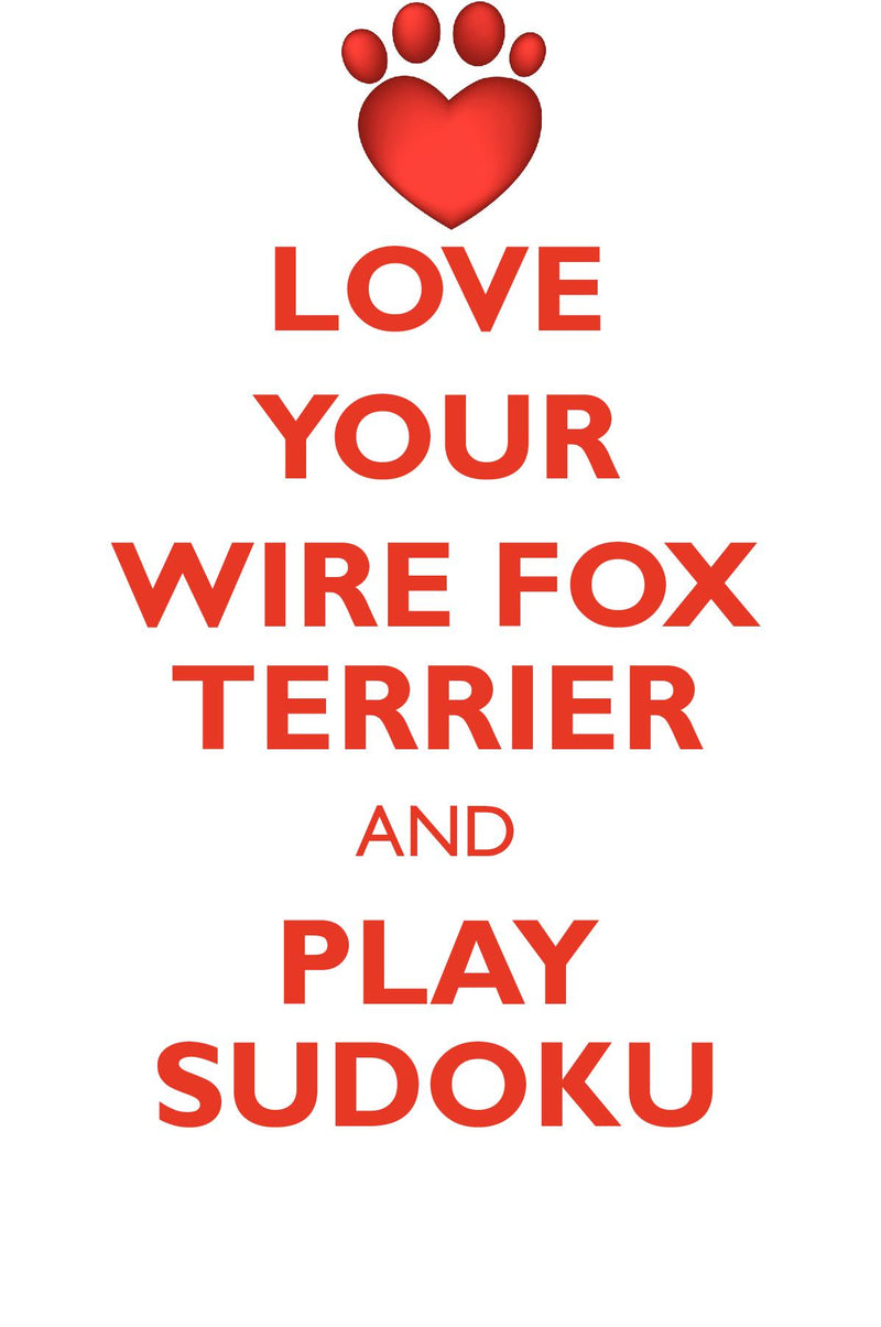 LOVE YOUR WIRE FOX TERRIER AND PLAY SUDOKU WIRE FOX TERRIER SUDOKU LEVEL 1 of 15