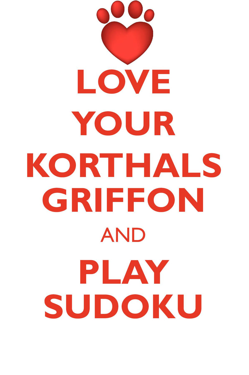 LOVE YOUR KORTHALS GRIFFON AND PLAY SUDOKU WIREHAIRED POINTING GRIFFON SUDOKU LEVEL 1 of 15