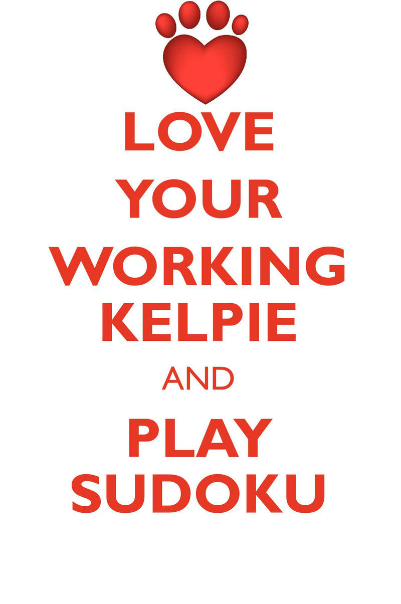 LOVE YOUR WORKING KELPIE AND PLAY SUDOKU WORKING KELPIE SUDOKU LEVEL 1 of 15