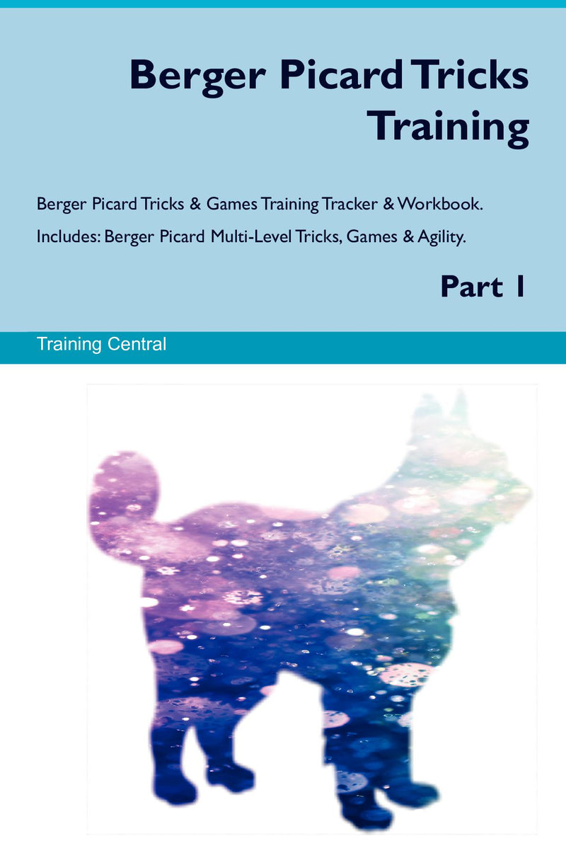 Berger Picard Tricks Training Berger Picard Tricks & Games Training Tracker & Workbook.  Includes: Berger Picard Multi-Level Tricks, Games & Agility. Part 1