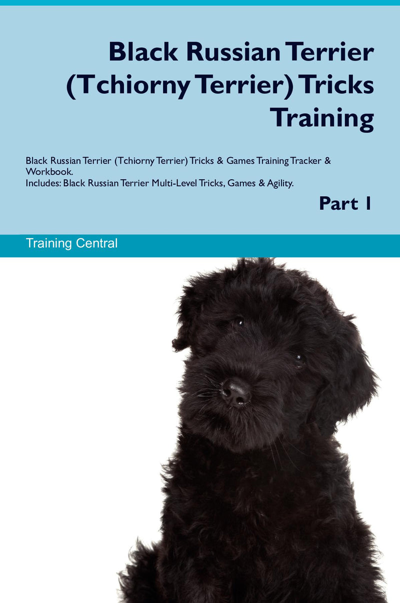 Black Russian Terrier (Tchiorny Terrier) Tricks Training Black Russian Terrier (Tchiorny Terrier) Tricks & Games Training Tracker & Workbook.  Includes: Black Russian Terrier Multi-Level Tricks, Games & Agility. Part 1
