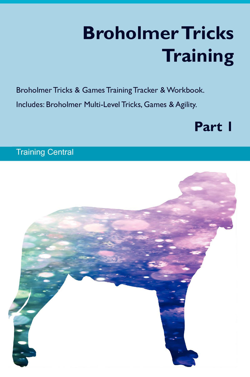 Broholmer Tricks Training Broholmer Tricks & Games Training Tracker & Workbook.  Includes: Broholmer Multi-Level Tricks, Games & Agility. Part 1