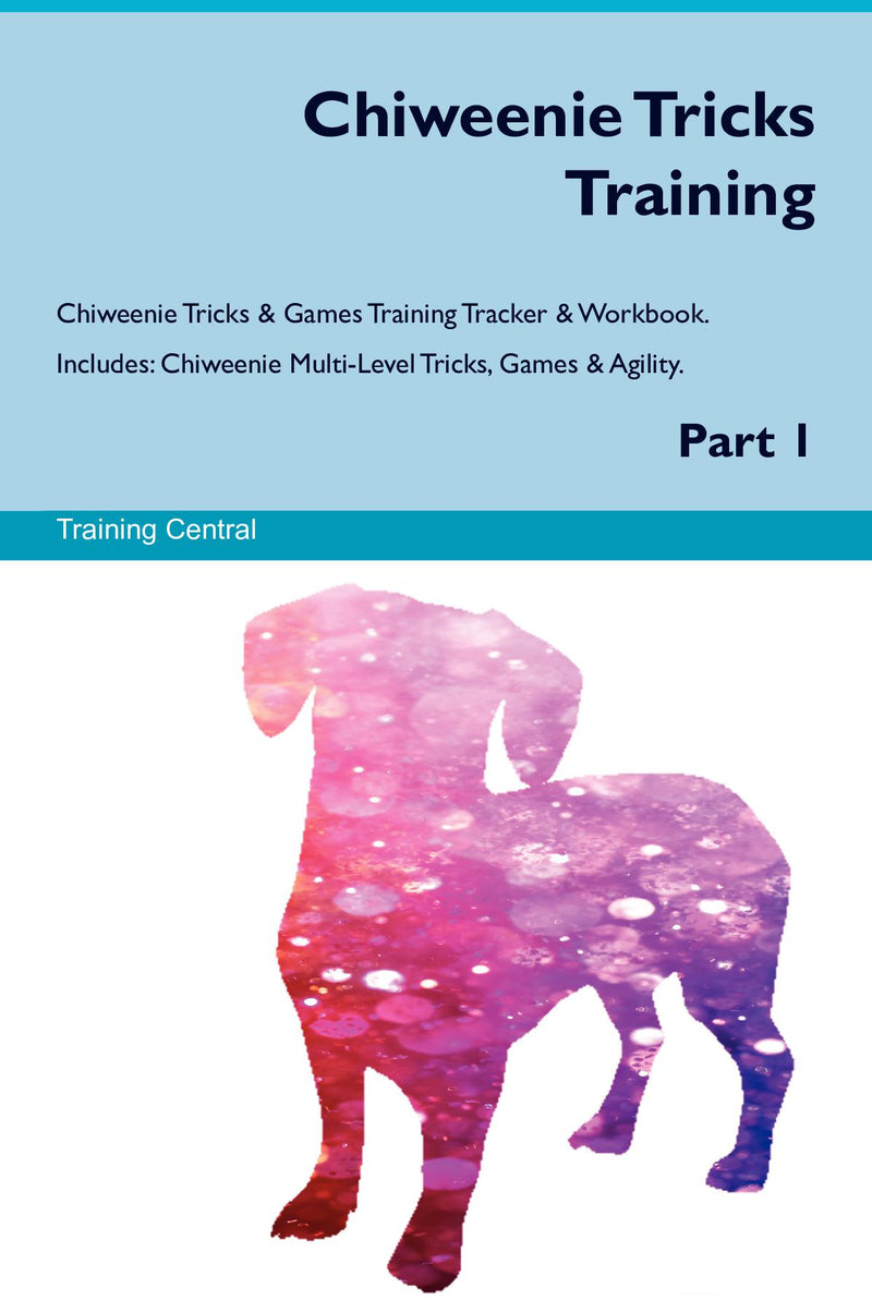 Chiweenie Tricks Training Chiweenie Tricks & Games Training Tracker & Workbook.  Includes: Chiweenie Multi-Level Tricks, Games & Agility. Part 1