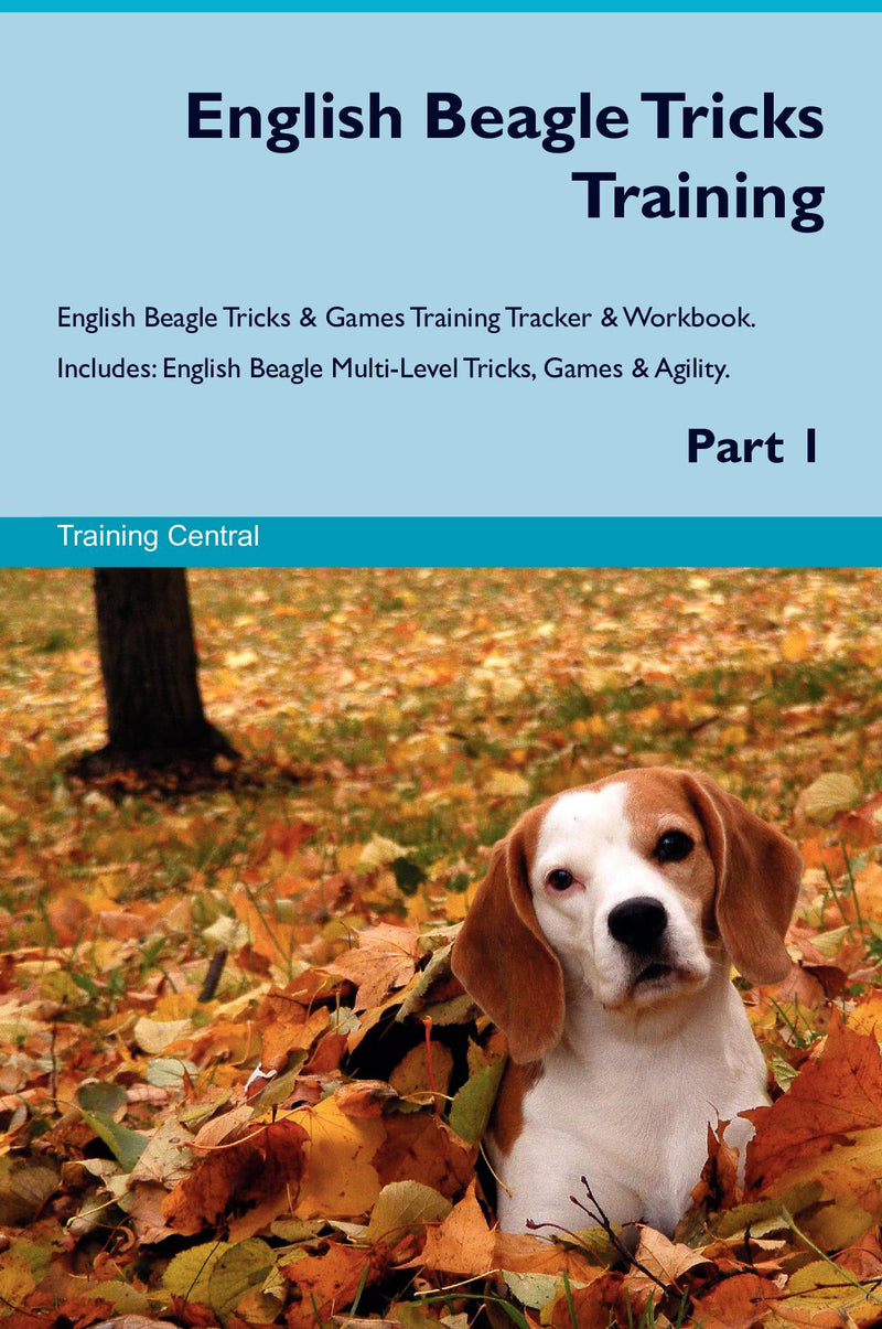 English Beagle Tricks Training English Beagle Tricks & Games Training Tracker & Workbook.  Includes: English Beagle Multi-Level Tricks, Games & Agility. Part 1