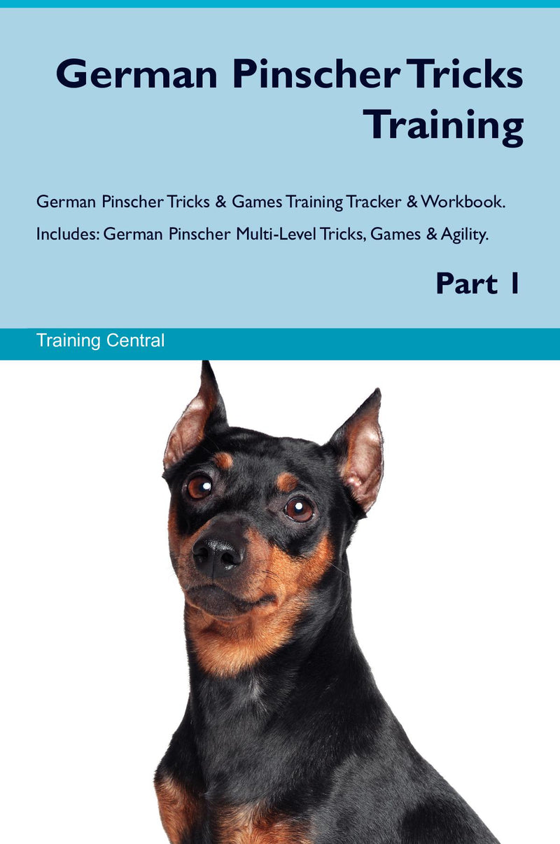 German Pinscher Tricks Training German Pinscher Tricks & Games Training Tracker & Workbook.  Includes: German Pinscher Multi-Level Tricks, Games & Agility. Part 1