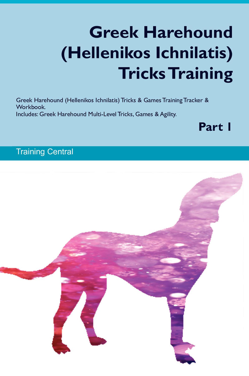 Greek Harehound (Hellenikos Ichnilatis) Tricks Training Greek Harehound (Hellenikos Ichnilatis) Tricks & Games Training Tracker & Workbook.  Includes: Greek Harehound Multi-Level Tricks, Games & Agility. Part 1