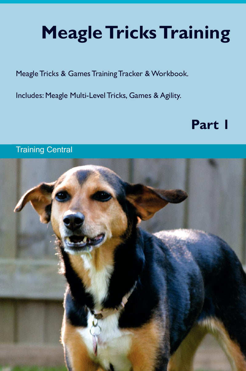 Meagle Tricks Training Meagle Tricks & Games Training Tracker & Workbook.  Includes: Meagle Multi-Level Tricks, Games & Agility. Part 1