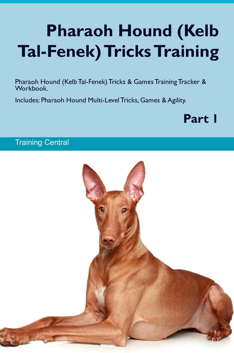 Pharaoh Hound (Kelb Tal-Fenek) Tricks Training Pharaoh Hound (Kelb Tal-Fenek) Tricks & Games Training Tracker & Workbook.  Includes: Pharaoh Hound Multi-Level Tricks, Games & Agility. Part 1