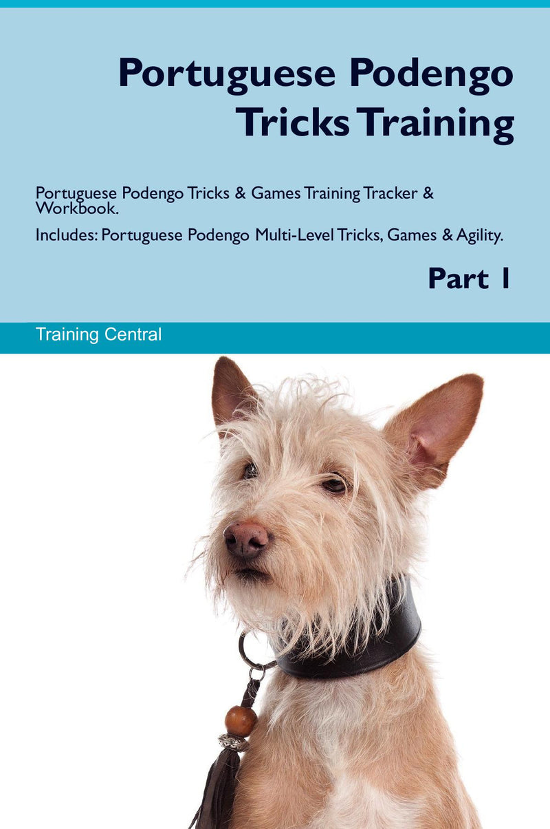 Portuguese Podengo Tricks Training Portuguese Podengo Tricks & Games Training Tracker & Workbook.  Includes: Portuguese Podengo Multi-Level Tricks, Games & Agility. Part 1
